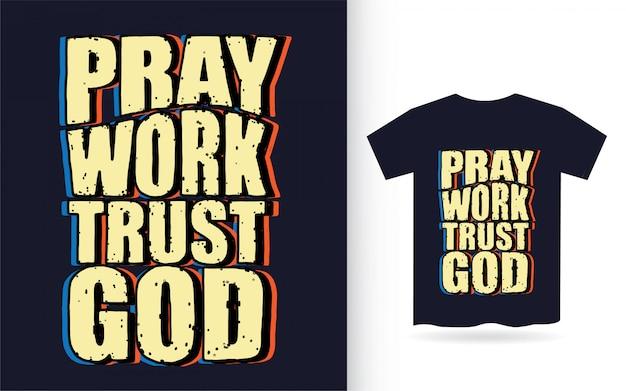 Módlcie Się, Pracujcie Ufnie, Bóg Ręcznie Rysowane Typografii Na Koszulkę Premium Wektorów