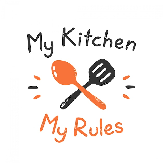Moja Kuchnia Moje Zasady Drukuj Projekt. Pojedynczo Na Białym. Wektorowej Kreskówki Ilustracyjny Projekt, Prosty Mieszkanie Styl. Nadruk Koncepcyjny Kuchni Na Kartę, Plakat, Koszulkę Premium Wektorów