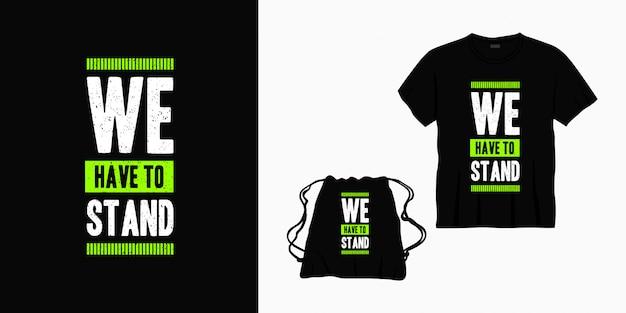 Musimy Postawić Na Napis Typografii Dla Koszulki, Torby Lub Towaru Premium Wektorów