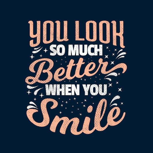 Najlepsze inspirujące cytaty motywacyjne, mówiąc, że wyglądasz o wiele lepiej, gdy się uśmiechasz Premium Wektorów
