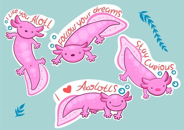 Naklejki Axolotl Z Napisami Budzą Ciekawość, Bardzo Cię Lubię, Podążaj Za Marzeniami, Uwielbiam Axolotle. Premium Wektorów