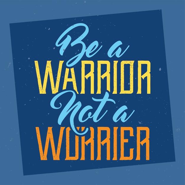 Napis Motywacyjny: Bądź Wojownikiem, A Nie Bardziej. Inspirujący Projekt Cytatu. Darmowych Wektorów
