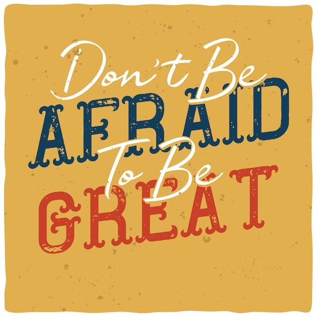 Napis Motywacyjny: Nie Bój Się Być świetnym. Inspirujący Projekt Cytatu. Darmowych Wektorów
