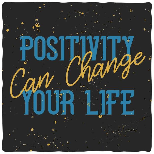 Napis Motywacyjny: Pozytywność Może Zmienić Twoje życie. Inspirujący Projekt Cytatu. Darmowych Wektorów