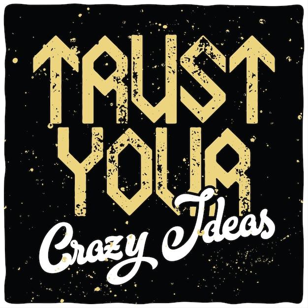 Napis Motywacyjny: Zaufaj Swoim Szalonym Pomysłom. Inspirujący Projekt Cytatu. Darmowych Wektorów