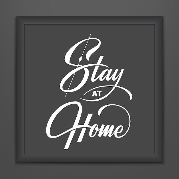 Napis Stay At Home W Ciemnej Ramce. Projekt Ręka Typografia Wektor. Zatrzymaj Motywacyjny Cytat Z Koronawirusa. Wybuch Pandemii Ostrzeżenia Covid-19 2019-ncov. Darmowych Wektorów