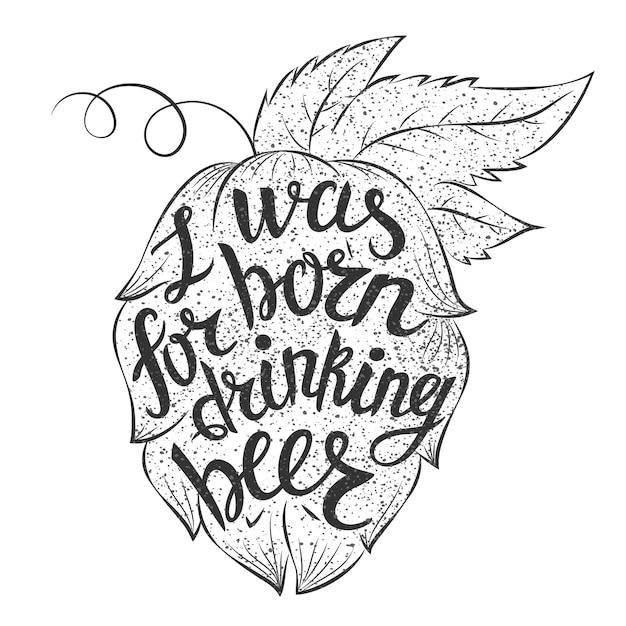 Napis: urodziłem się do picia piwa Premium Wektorów