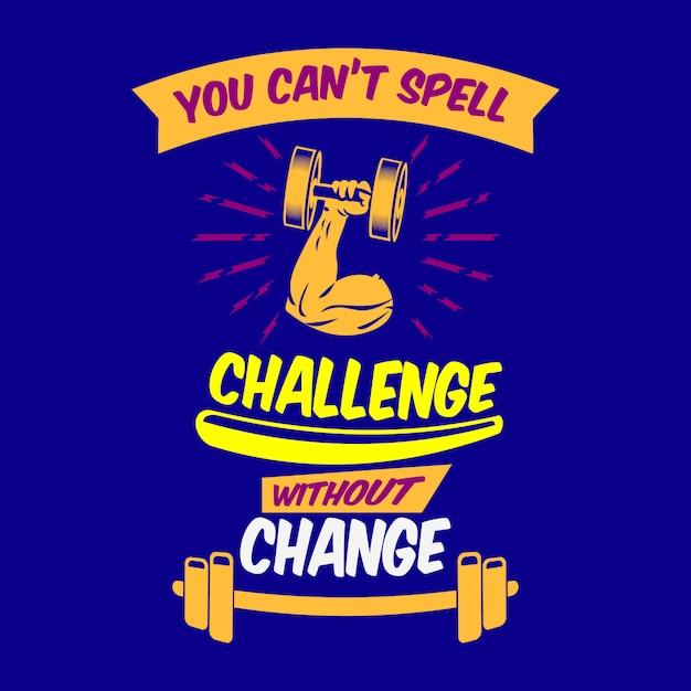 Nie możesz przeliterować wyzwania bez zmian. powiedzenia i cytaty z siłowni Premium Wektorów