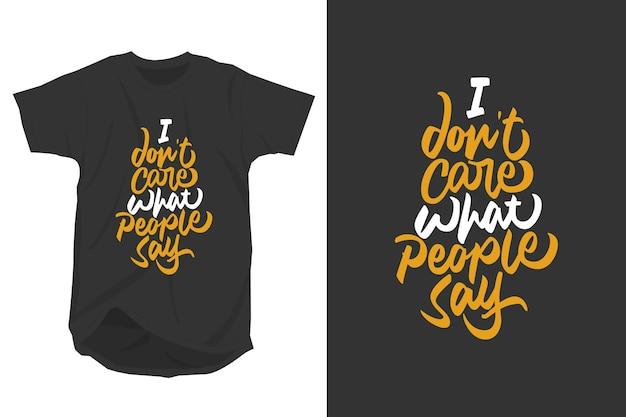 Nie Obchodzi Mnie, Co Ludzie Mówią, Slogan Cytuje Projekt Koszulki Typografii Premium Wektorów
