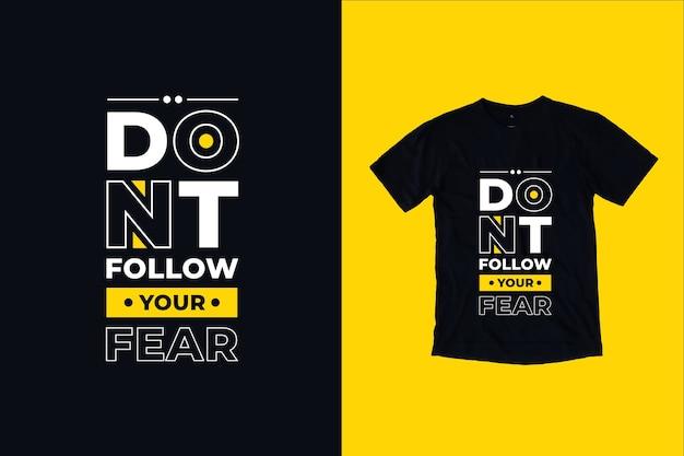 Nie Podążaj Za Swoim Lękiem Cytaty Projekt Koszulki Premium Wektorów