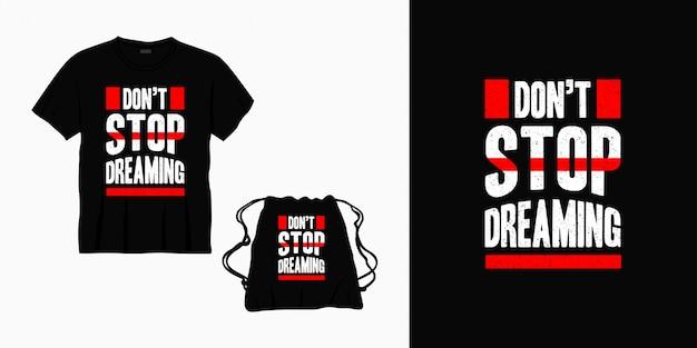 Nie Przestawaj Marzyć Typografii Napis Na T-shirt, Torbę Lub Towar Premium Wektorów