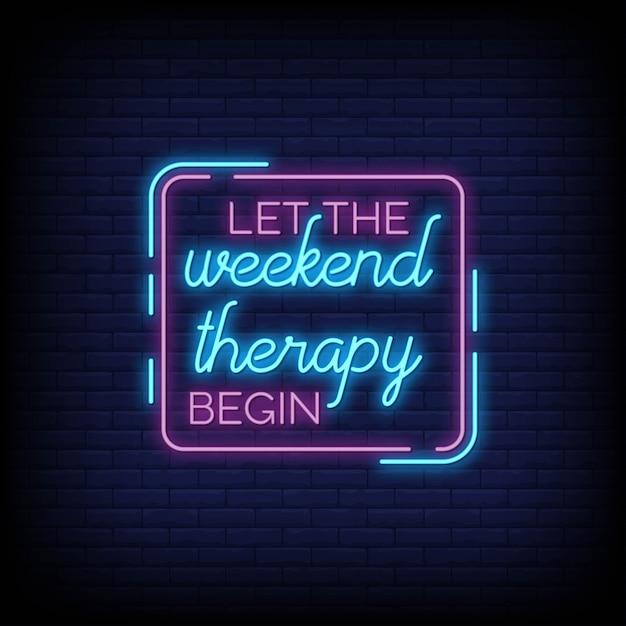 Niech Weekendowa Terapia Rozpocznie Się W Stylu Neonów Premium Wektorów