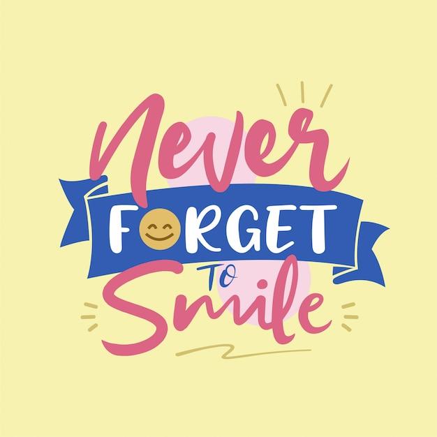 Nigdy nie zapomnij się uśmiechać typografia wektor Premium Wektorów