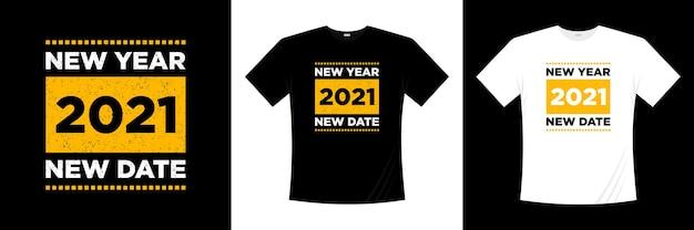 Nowy Rok 2021 Nowy Projekt Koszulki Typografii Z Datą. Premium Wektorów
