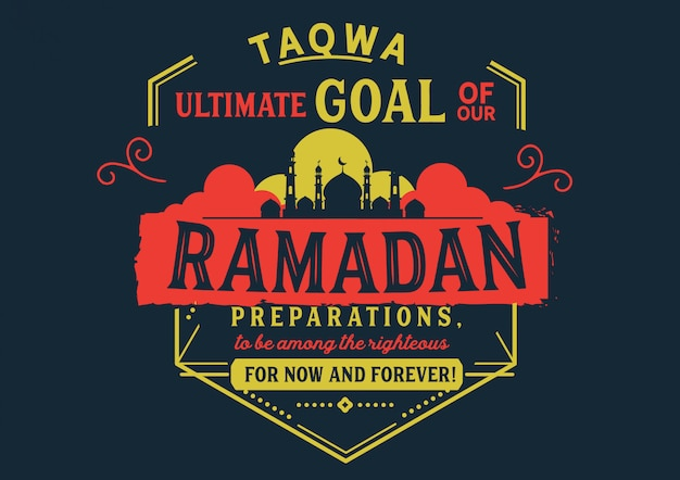Ostateczny cel taqwa w naszych przygotowaniach ramadanu Premium Wektorów