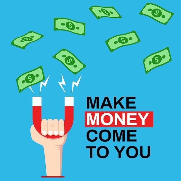 Pieniądze Przychodzą Do Ciebie, Przyciągaj Lub Ciągnij Pieniądze Za Pomocą Magnesu Premium Wektorów