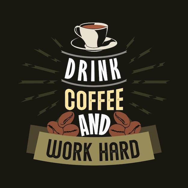 Pij kawę i ciężko pracuj. przyprawy do kawy i cytaty Premium Wektorów