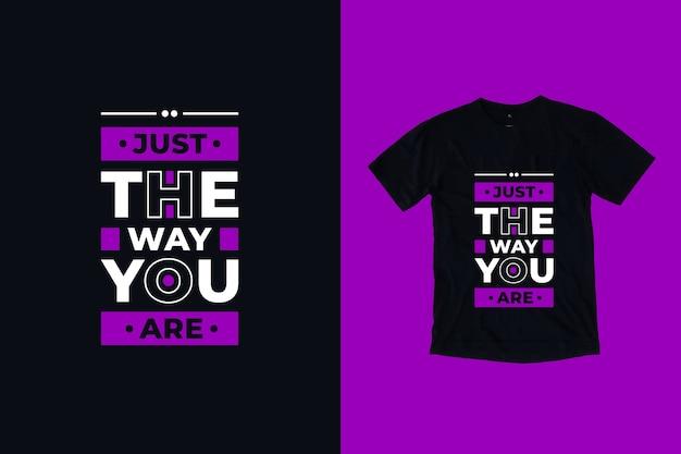 Po Prostu Tak, Jak Jesteś Cytuje Projekt Koszulki Premium Wektorów