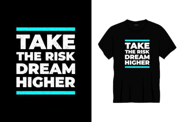Podejmij Ryzyko Marzenie O Wyższej Typografii Projekt Koszulki Premium Wektorów