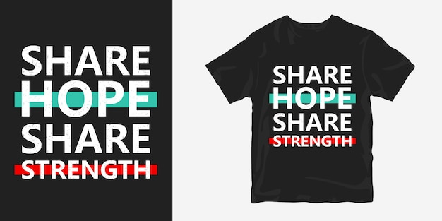 Podziel Się Nadzieja Udostępnij Siłę Cytaty Projekt Koszulki Premium Wektorów