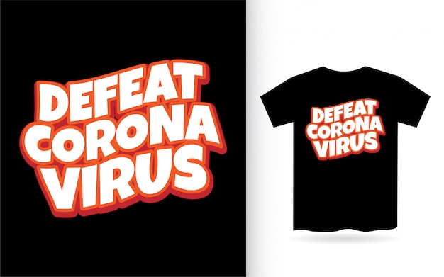 Pokonaj Koszulkę Z Typografią Wirusa Koronowego Premium Wektorów