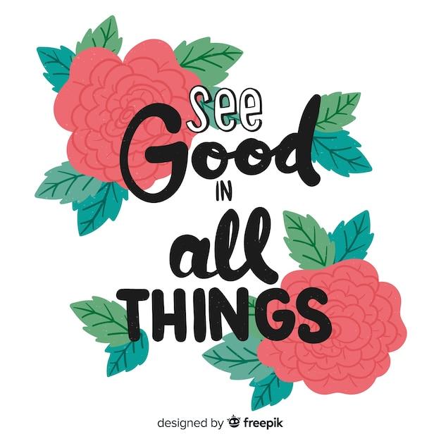 Pozytywne Przesłanie Z Kwiatami: We Wszystkim Dobrze Widzieć Darmowych Wektorów