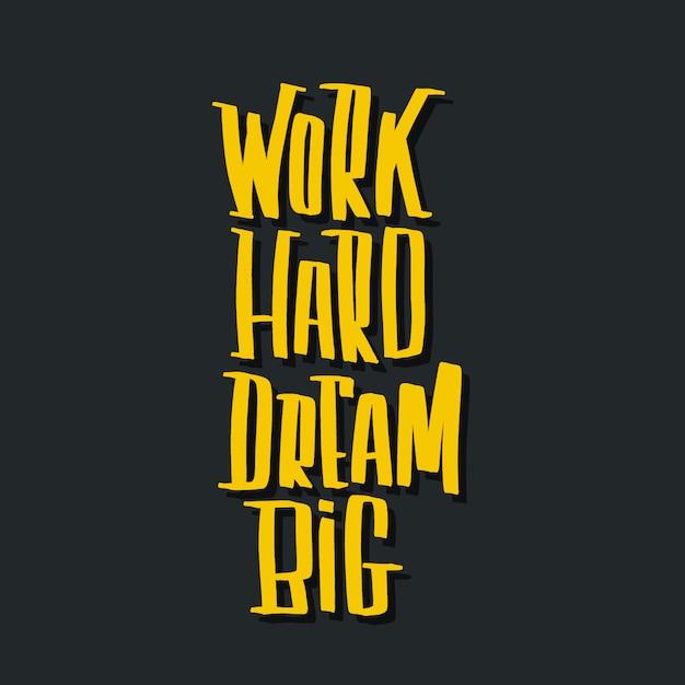 Pracuj ciężko sen duży napis napis wektor. Premium Wektorów