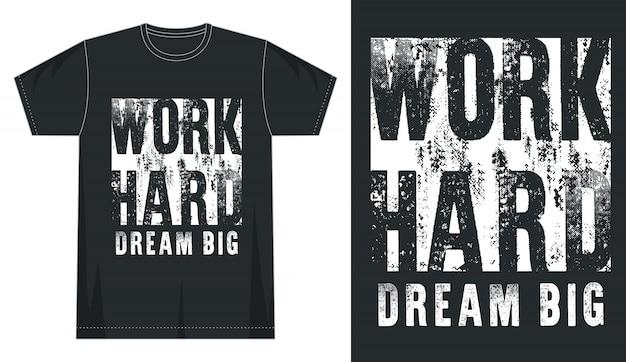 Pracuj Ciężko śnij Duża Typografia Do Koszulki Z Nadrukiem Premium Wektorów