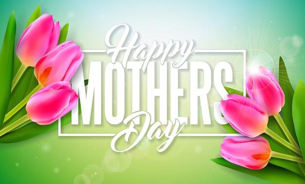 Projekt Karty Z Pozdrowieniami Szczęśliwy Dzień Matki Z Kwiatem Tulipana I List Typografii Darmowych Wektorów