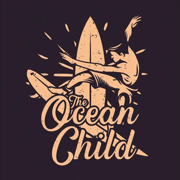 Projekt Koszulki Dziecko Oceanu Z Człowiekiem Surfowania Vintage Ilustracji Premium Wektorów