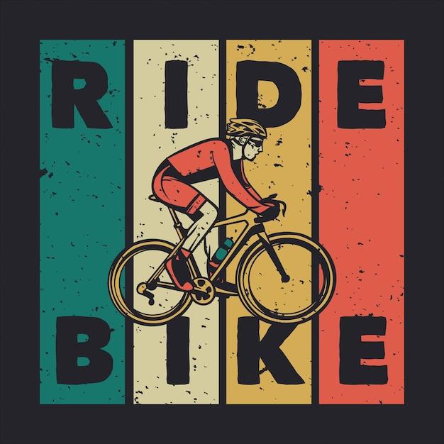 Projekt Koszulki Jeździć Na Rowerze Z Człowiekiem Jeżdżącym Na Rowerze Vintage Ilustracji Premium Wektorów
