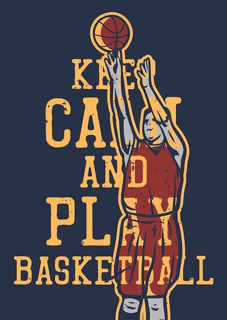 Projekt Koszulki Zachowaj Spokój I Graj W Koszykówkę Z Mężczyzną Wykonującym Rzut Z Wyskoku Premium Wektorów