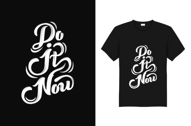 """Projekt typografii koszulki """"zrób to teraz"""" Premium Wektorów"""