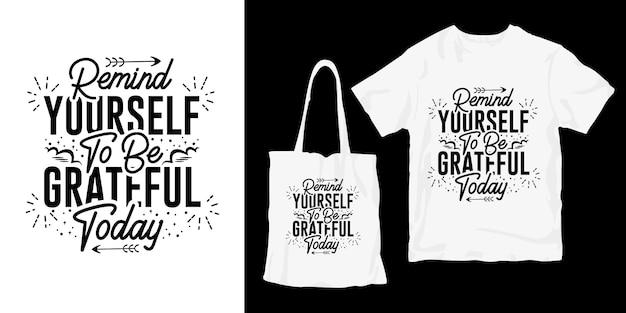Przypomnij Sobie, Abyś Był Dziś Wdzięczny. Typografia Cytuje Plakat Merchandising Projekt Premium Wektorów