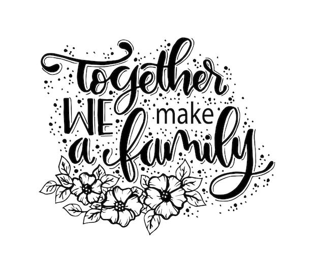 Razem Tworzymy Rodzinę. Cytat Odręczny Napis Premium Wektorów