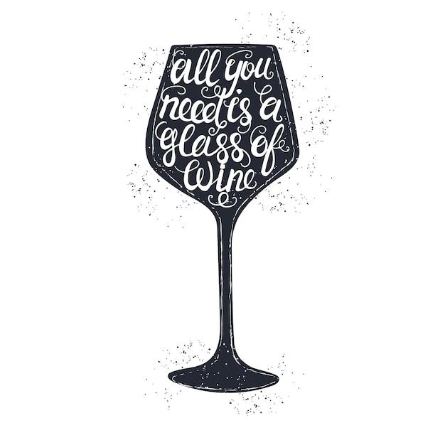 Ręcznie Rysowane Plakat Typografii. Koncepcyjne Odręczne Zdanie Wszystko Czego Potrzebujesz To Kieliszek Wina. Premium Wektorów