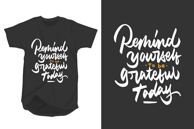 Remind Yourself To Be Grateful Today Slogan Cytuje Projekt Koszulki Typograficznej Premium Wektorów