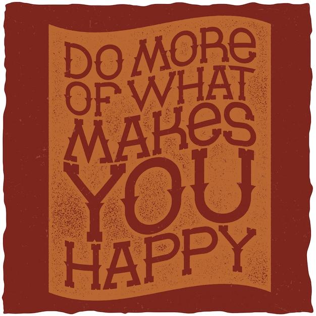 Rób Więcej Tego, Co Sprawia, że Jesteś Szczęśliwy Plakat Motywacyjny Darmowych Wektorów