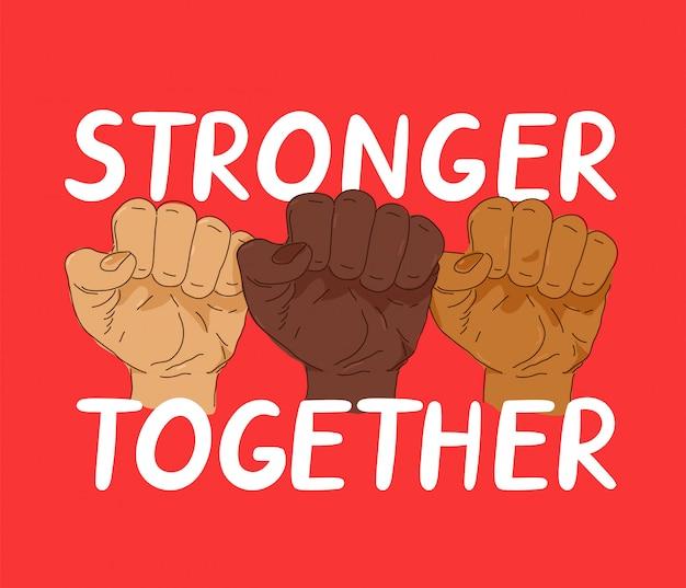 Silniejszy Razem Sztandar Protestu. Projekt Plakatu Modny Styl Ilustracji. Anty Rasizm, Koncepcja Praw Człowieka Premium Wektorów