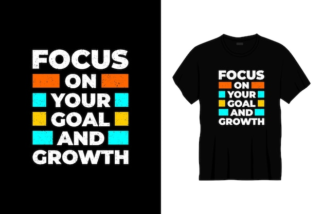 Skoncentruj Się Na Swoim Celu I Projekcie Koszulki Typografii Wzrostu Premium Wektorów