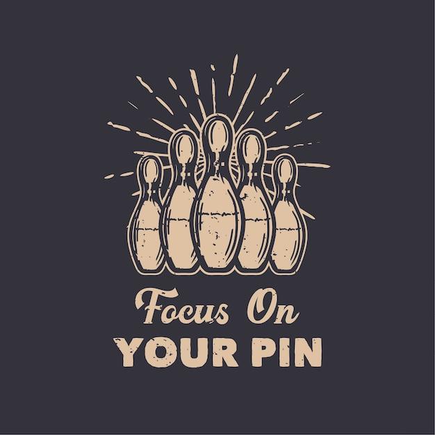 Skupić Się Na Swój Pin Z Pin Bowling Vintage Ilustracji Premium Wektorów