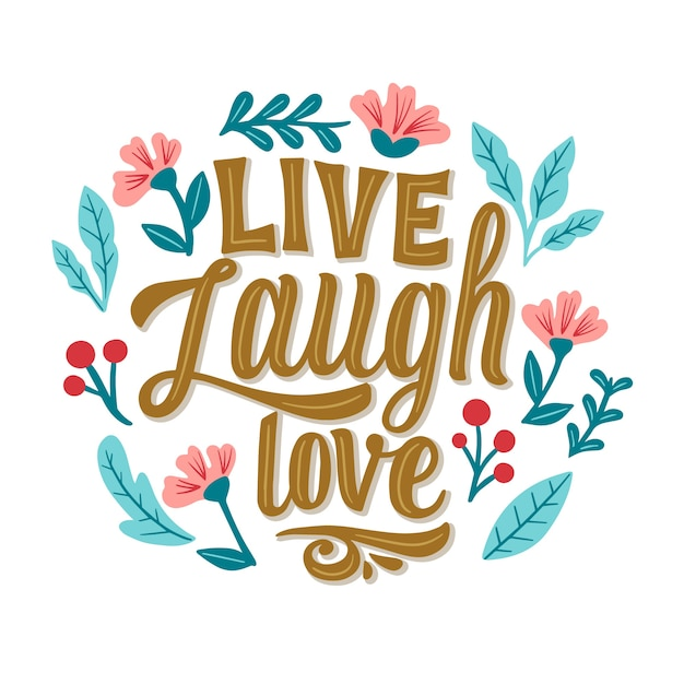 Śmiej Się Na żywo, Kochaj Napis Z Kwiatami Darmowych Wektorów