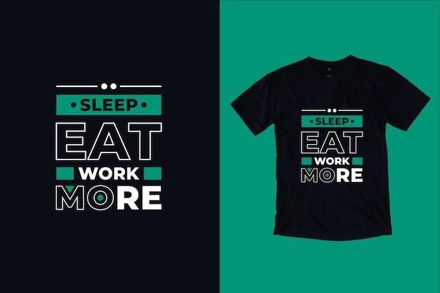 Spać Jeść Pracować Więcej Cytatów Projekt Koszulki Premium Wektorów