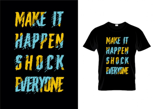 Spraw, By Stało Się Szokiem Każdego Typografia T Shirt Vector Design Premium Wektorów