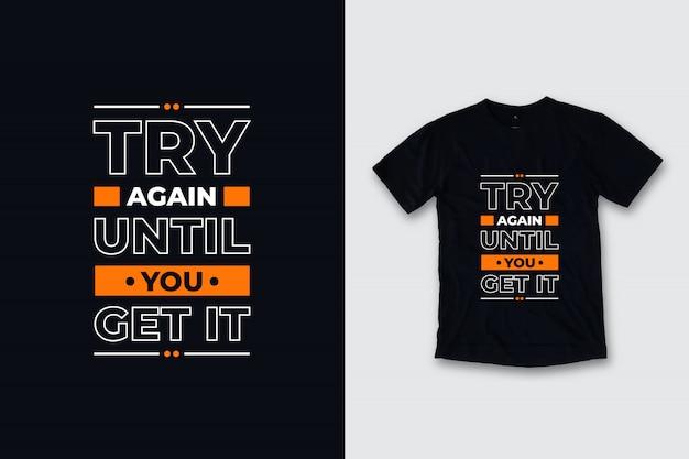 Spróbuj Ponownie, Aż Otrzymasz Nowoczesny Projekt Koszulki Z Cytatami Premium Wektorów