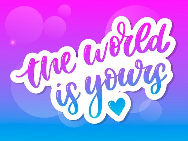 Świat Jest Twój. Inspiracja Stylem życia Podróży Cytuje Napis. Premium Wektorów
