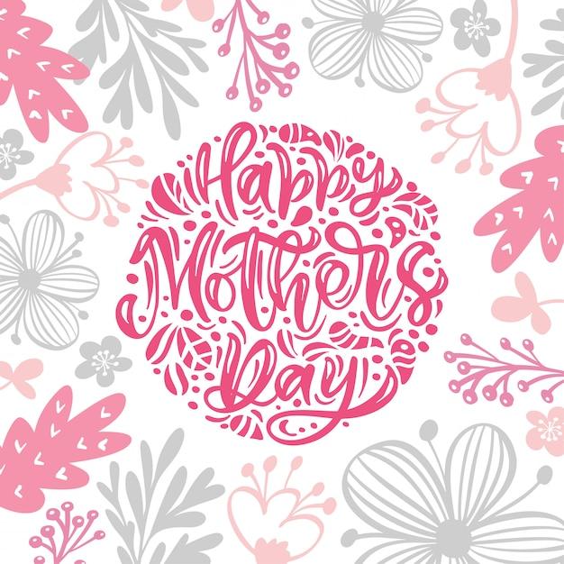 Szczęśliwy Dzień Matki Tekst Kaligrafii Z Kwiatów Tła. Piękna Llustration Premium Wektorów