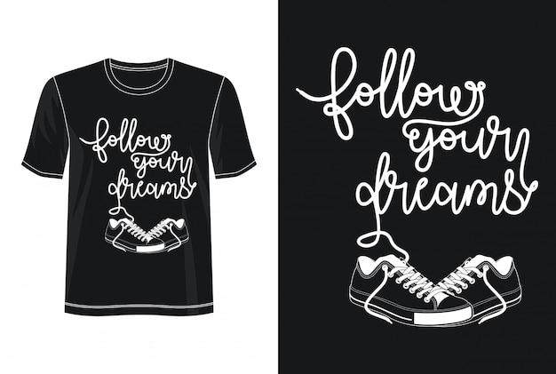T-shirt Podążaj Za Typografią Marzeń Premium Wektorów