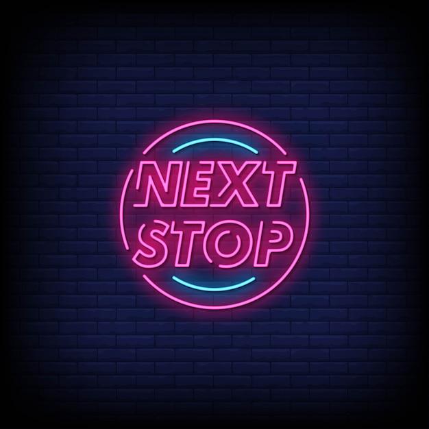 Tekst W Stylu Next Stop Neon Signs Premium Wektorów