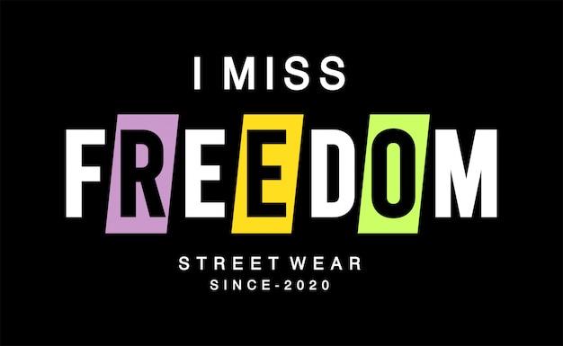 Tęsknię Za Typografią Wolności Dla T-shirtu Z Nadrukiem Premium Wektorów